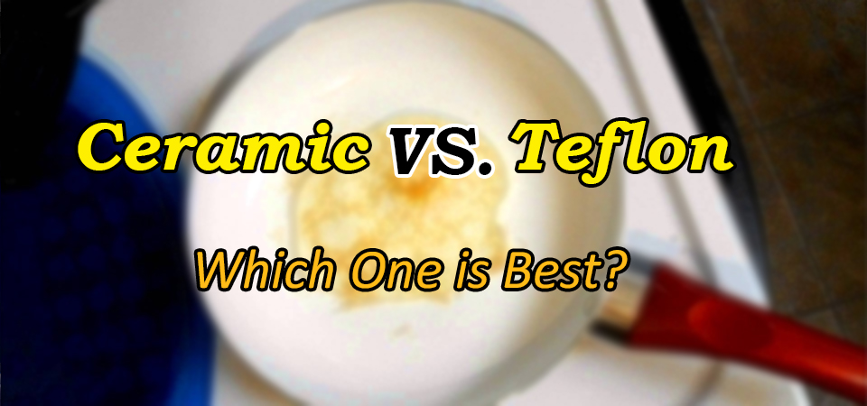 Ceramic vs Teflon: Which One is Best?