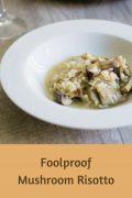 Foolproof Mushroom Risotto