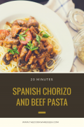 20 minutes Spanish Chorizo and Beef Pasta