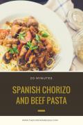 20 minutes Spanish Chorizo and Beef Pasta