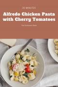 Alfredo Chicken Pasta with Cherry Tomatoes