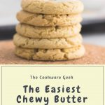 The Easiest Chewy Butter Cookies