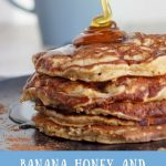 Banana Honey and Oat Pancakes