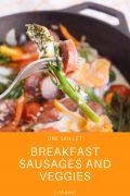 Breakfast Sausage and Veggies Skillet