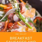 Breakfast Sausage and Veggies Skillet