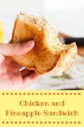 Chicken and Pineapple Sandwich