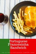Portuguese Francesinha Sandwich: The Ultimate Portuguese Comfort Food